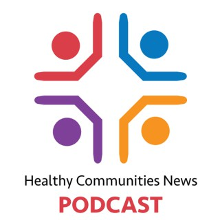 Healthy Communities News podcast
