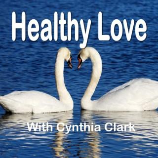 Healthy Love with Cynthia Clark