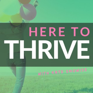 Here to Thrive: Tips for a Happier Life   Self Help   Spirituality   Personal Development