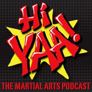 Hiyaa Martial Arts Podcast