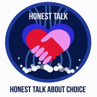 Honest Talk about Choice