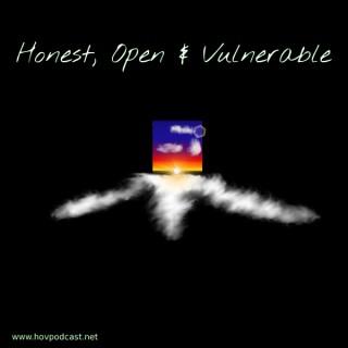Honest, Open & Vulnerable Podcast