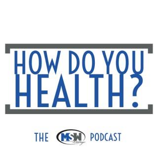 How do you Health?