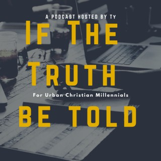 If the Truth Be Told Podcast