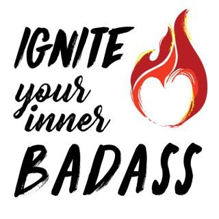 Ignite Your Inner Badass