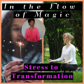 In the Flow of Magic   Taking mid-life Goddesses, from Burnout to Bliss.