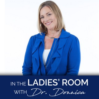 In the Ladies' Room with Dr. Donnica