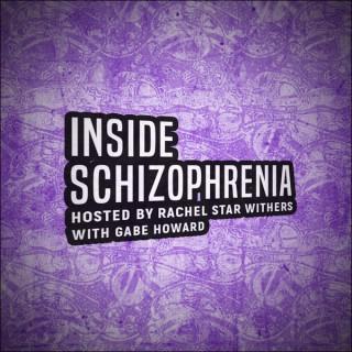 Inside Schizophrenia