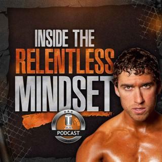 Inside The Relentless Mindset