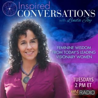 Inspired Conversations with Linda Joy