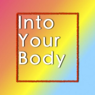 Into Your Body