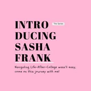 Introducing Sasha Frank