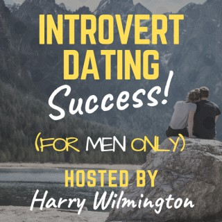 Introvert Dating Success Podcast