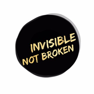 Invisible Not Broken A Chronic Illness Podcast
