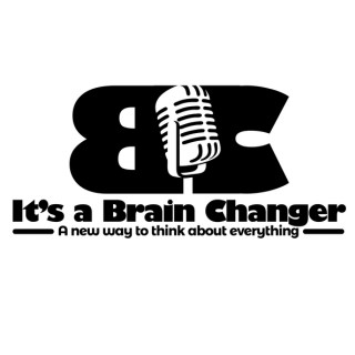 It's a Brain Changer! A new way to think about everything