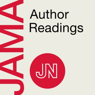 JAMA Author Readings: Viewpoints on research in medicine, health policy, & clinical practice. For physicians & researchers.