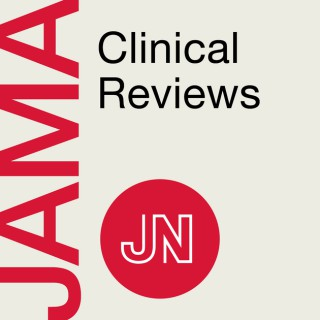 JAMA Clinical Reviews: Interviews about ideas & innovations in medicine, science & clinical practice. Listen & earn CME credi