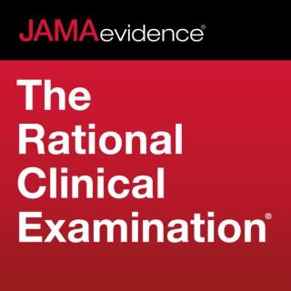 JAMAevidence The Rational Clinical Examination: Using Evidence to Improve Care