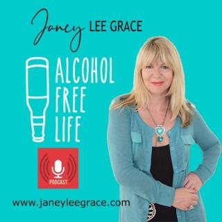 Janey Lee Grace - Alcohol Free Life