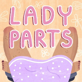 LADYPARTS: taking a wide view on women's health