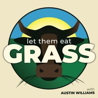 Let Them Eat Grass