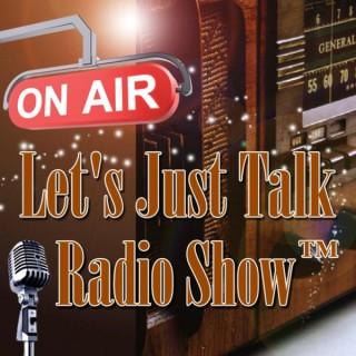 Let's Just Talk Radio Show