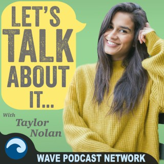 Let's Talk About It With Taylor Nolan