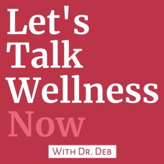Let's Talk Wellness Now