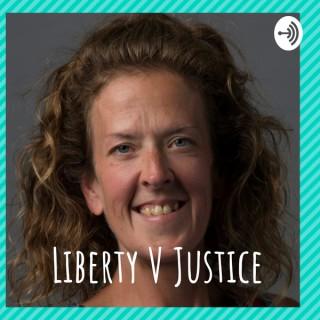 Liberty V Justice
