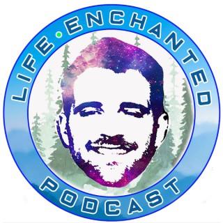 Life Enchanted Podcast