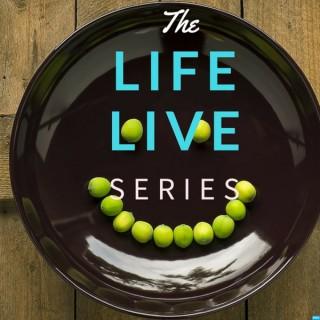 Life Live Series Podcast