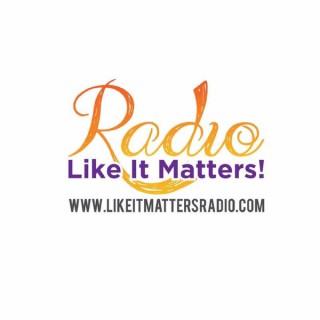 Like It Matters Radio