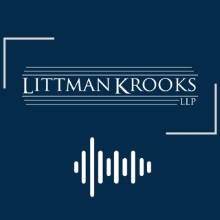 Littman Krooks Podcast