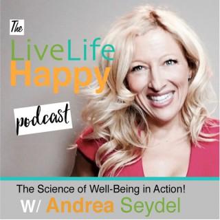 Live Life Happy- Andrea Seydel