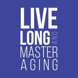 Live Long and Master Aging