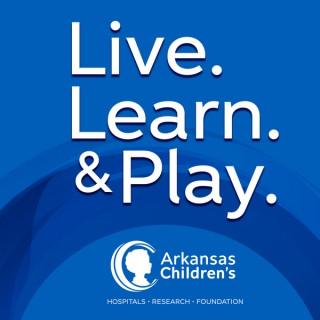 Live. Learn. & Play: An Arkansas Children's Podcast