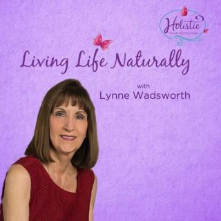 Living Life Naturally