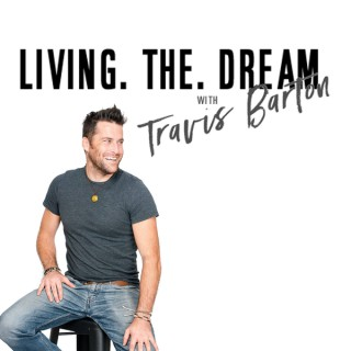 Living The Dream With Travis Barton