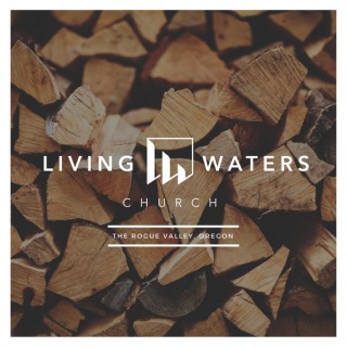 Living Waters Rogue Valley Podcast