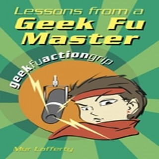 Lessons From A Geek Fu Master