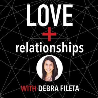 Love + Relationships with Debra Fileta