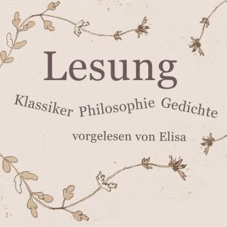 Lesung - Klassiker, Philosophie, Gedichte von Goethe, Trakl, Heine, Kant, Nietzsche und Lessing gelesen von Elisa Demonki u.