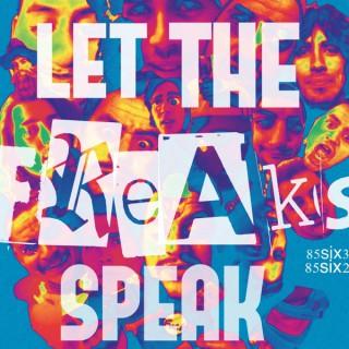 Let the Freaks Speak