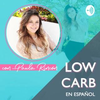 Low Carb en Español con Paula Rincón