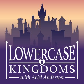 Lowercase Kingdoms with Ariel Anderton