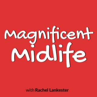 Magnificent Midlife