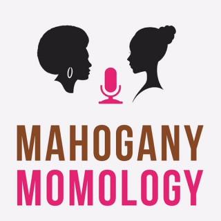 Mahogany Momology's Podcast