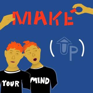 Make (Up) Your Mind