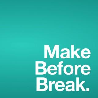 Make Before Break