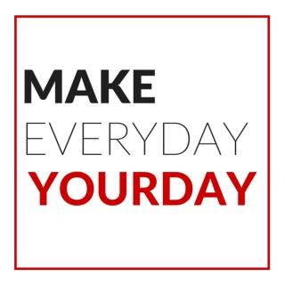 Make Everyday YourDay